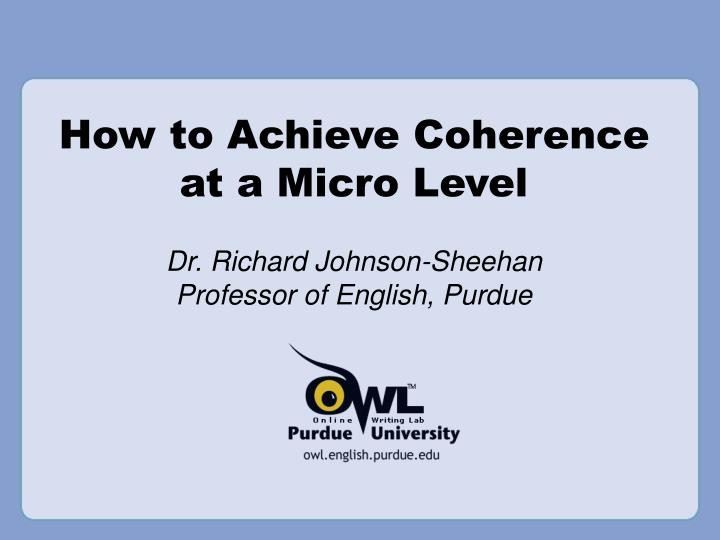 How to achieve coherence at a micro level