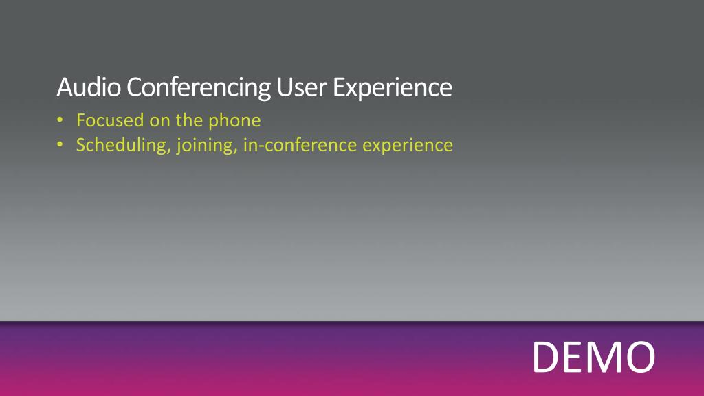 Audio Conferencing User Experience