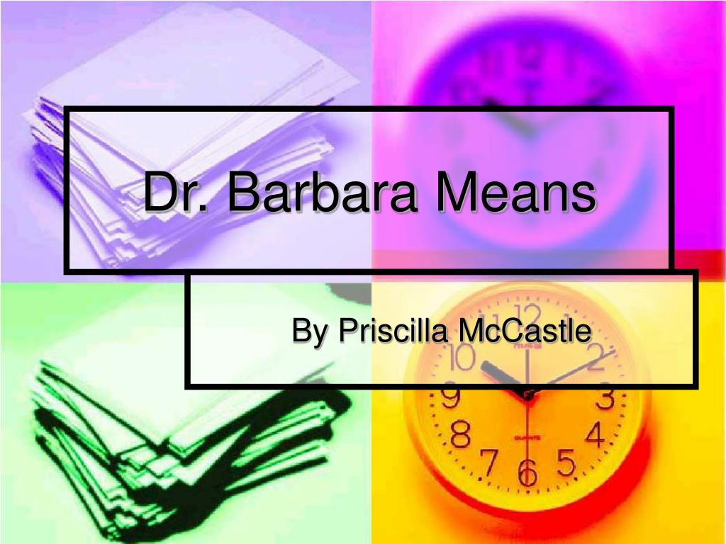 Dr. Barbara Means