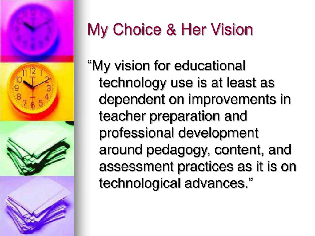 My Choice & Her Vision