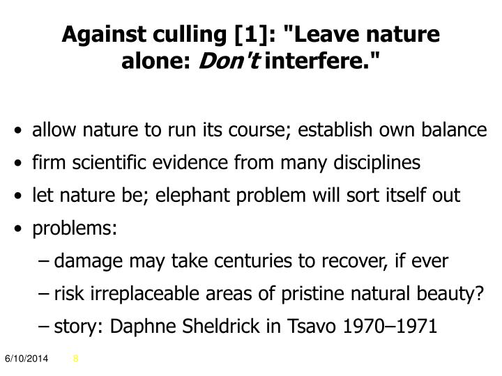 """Against culling [1]: """"Leave nature alone:"""