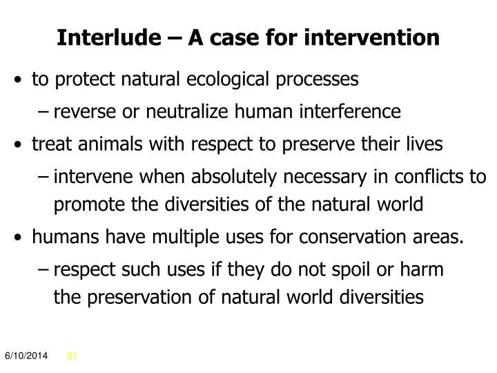 Interlude – A case for intervention