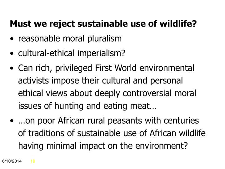 Must we reject sustainable use of wildlife?