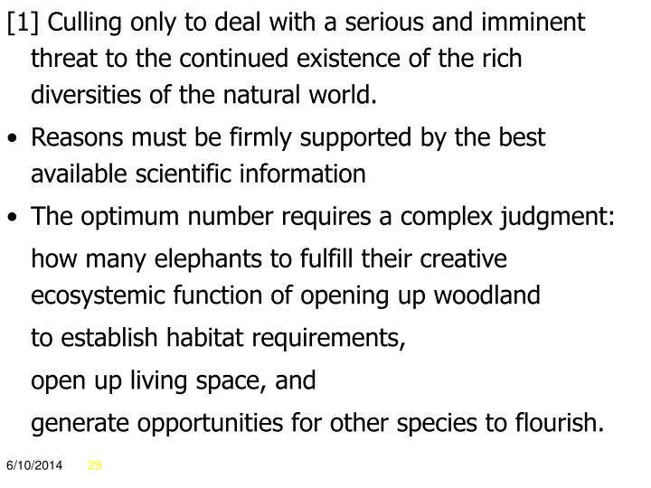 [1] Culling only to deal with a serious and imminent threat to the continued existence of the rich diversities of the natural world.