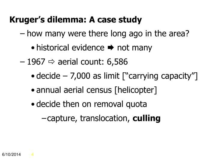Kruger's dilemma: A case study