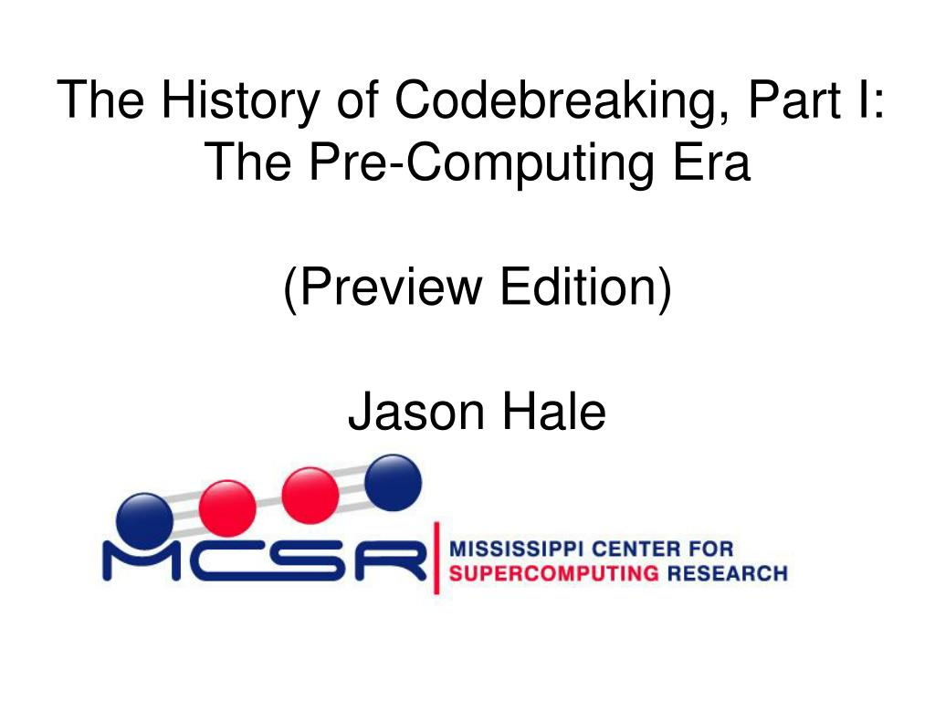 The History of Codebreaking, Part I:
