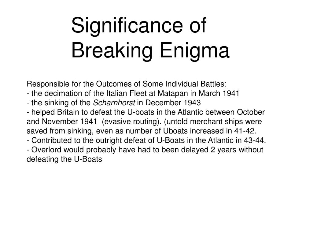 Significance of Breaking Enigma