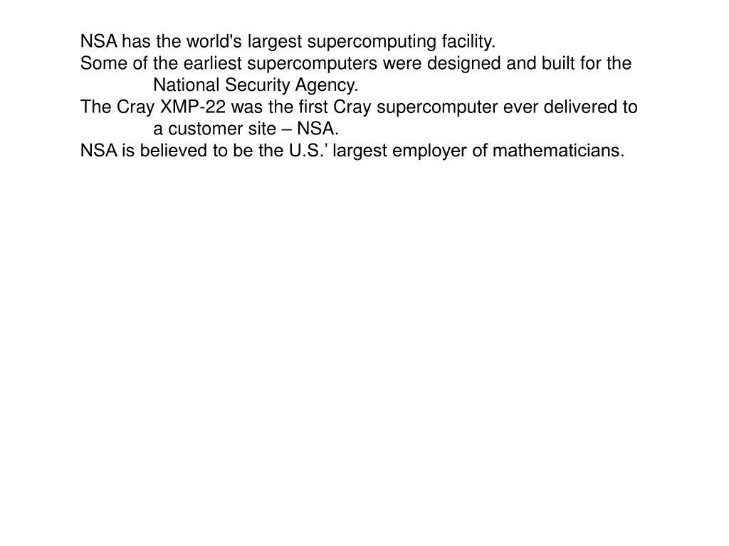 NSA has the world's largest supercomputing facility.
