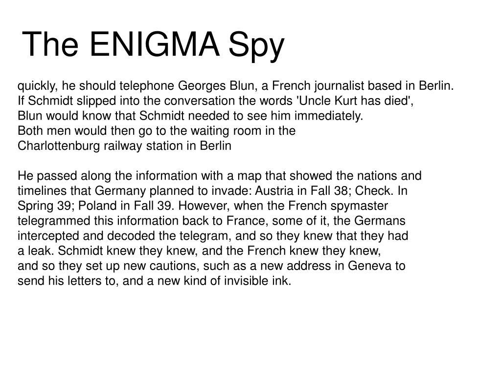 The ENIGMA Spy