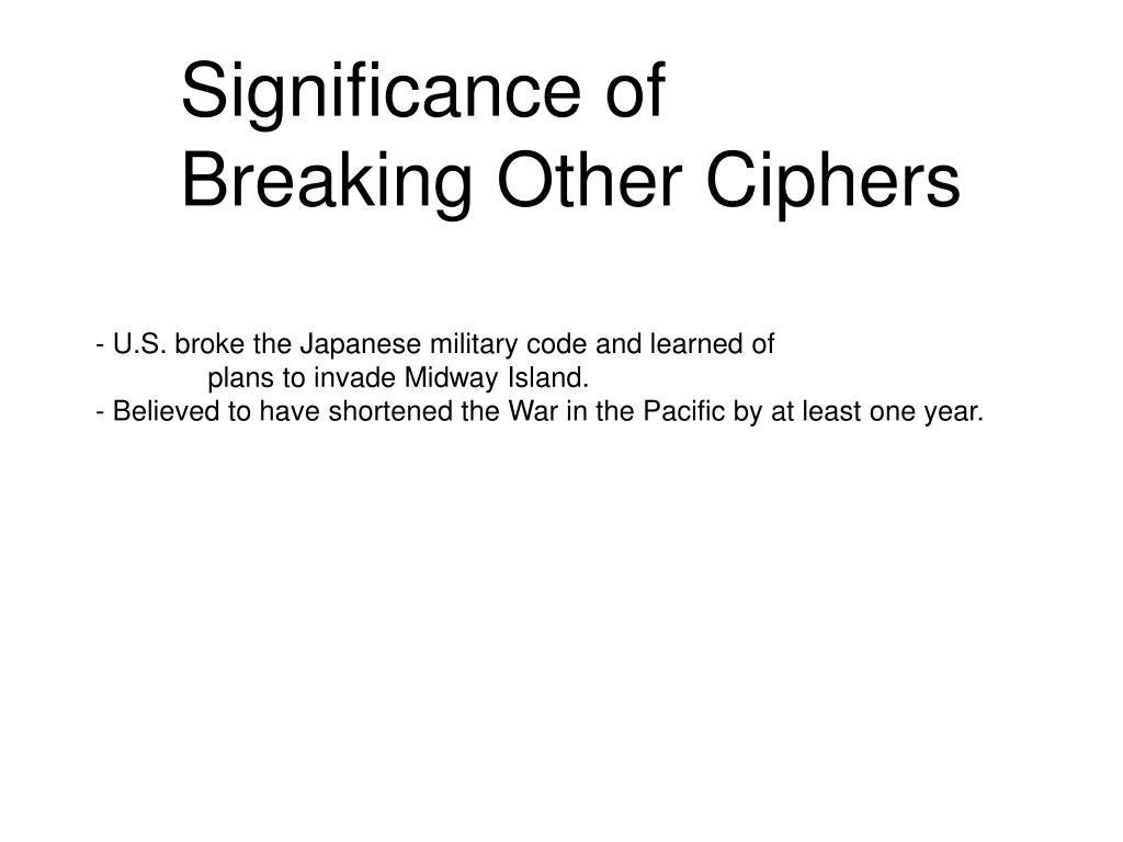 Significance of Breaking Other Ciphers