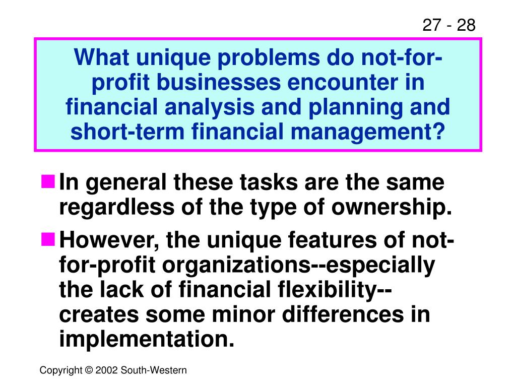 What unique problems do not-for-profit businesses encounter in financial analysis and planning and short-term financial management?
