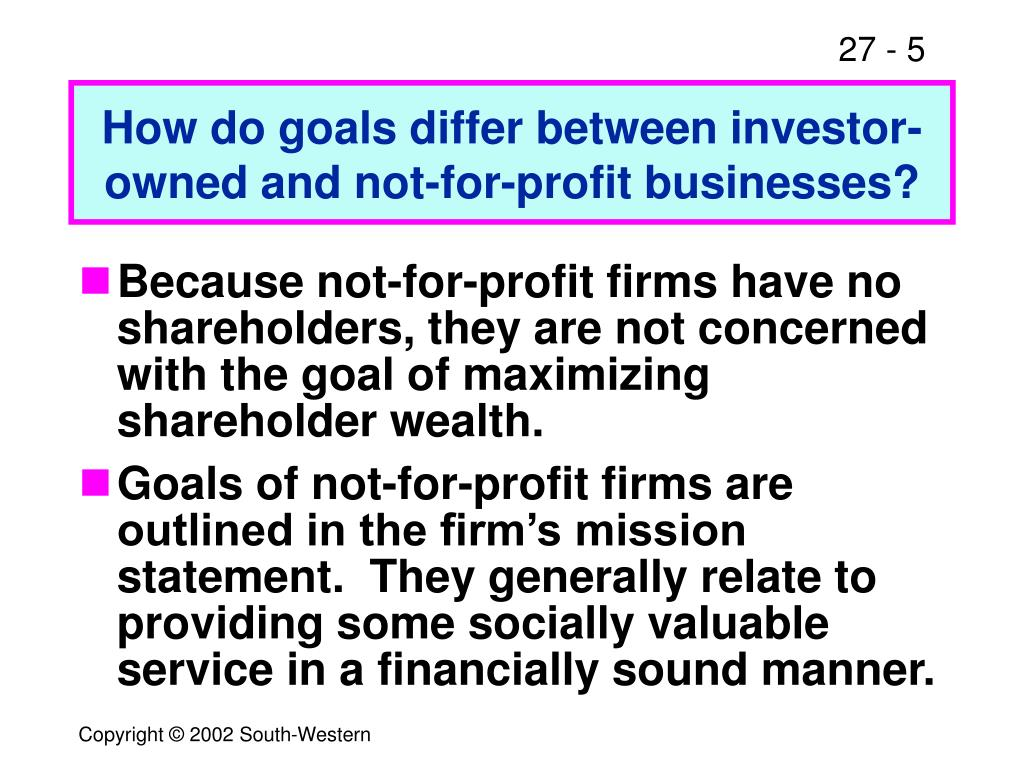 How do goals differ between investor-owned and not-for-profit businesses?