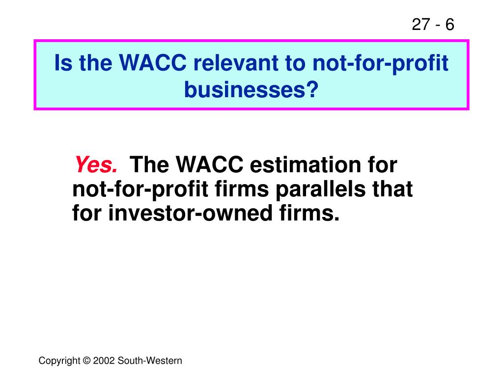 Is the WACC relevant to not-for-profit businesses?