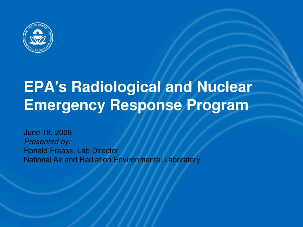 EPA's Radiological and Nuclear Emergency Response Program