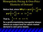 monopolistic pricing own price elasticity of demand17