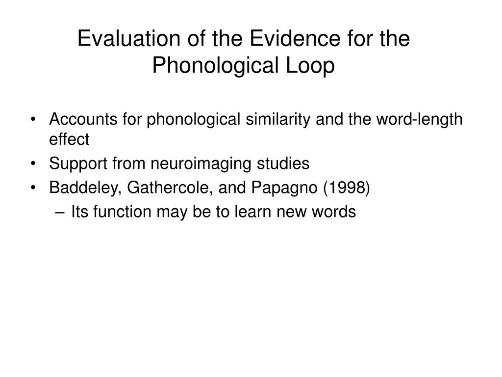 Evaluation of the Evidence for the Phonological Loop