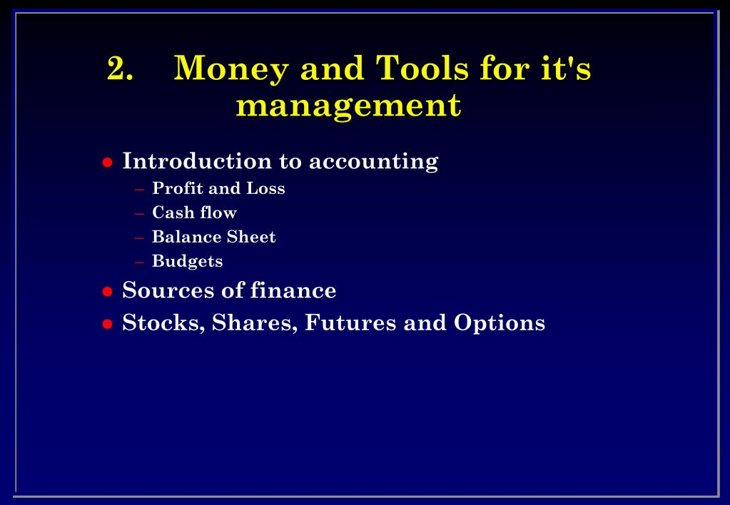 2 money and tools for it s management