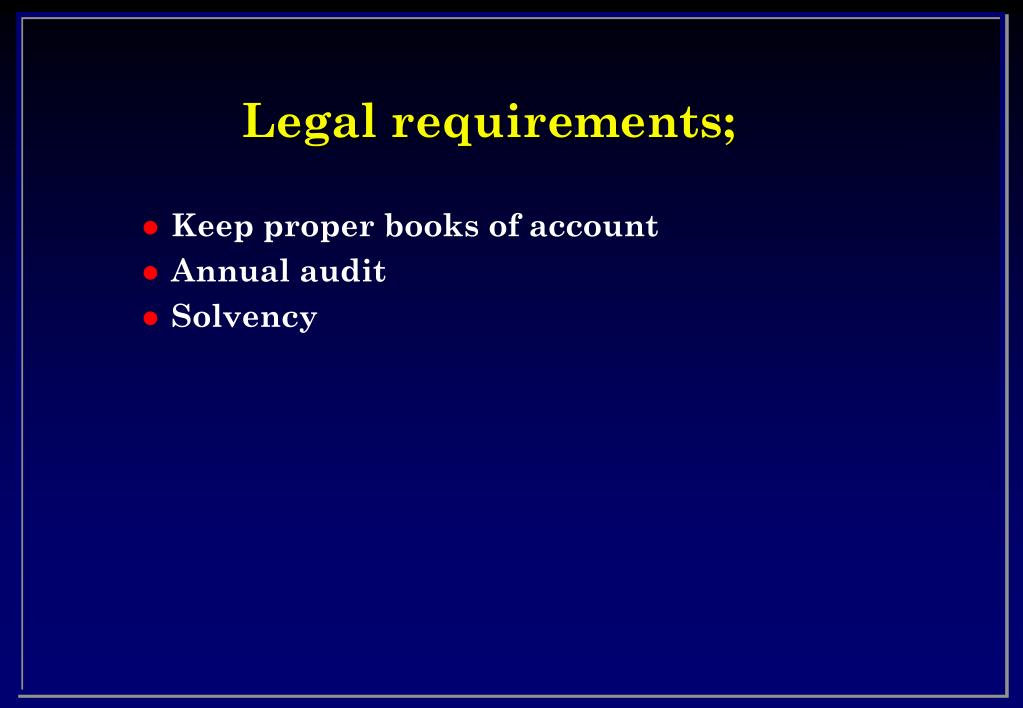 Legal requirements;