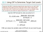 q1 2 using cvp to determine target cost levels