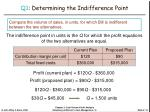 q1 determining the indifference point