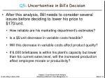 q5 uncertainties in bill s decision
