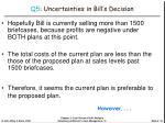 q5 uncertainties in bill s decision18