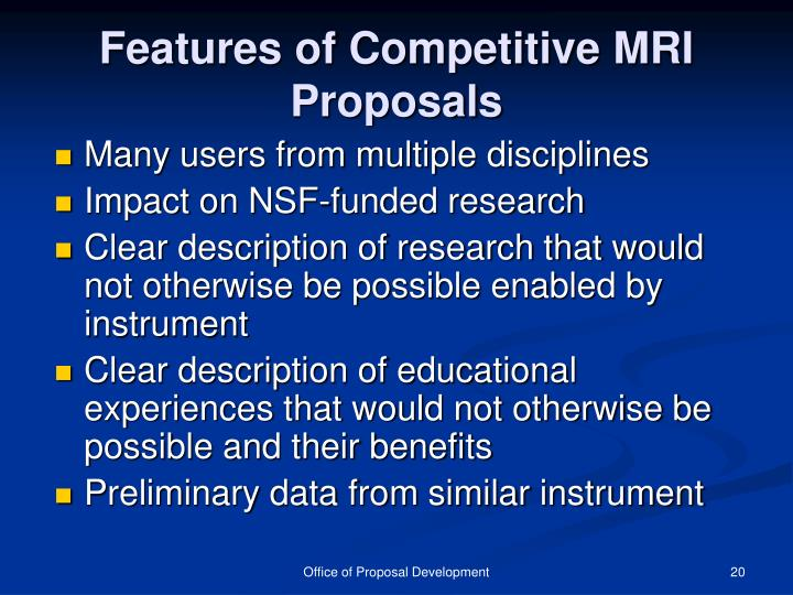 Features of Competitive MRI Proposals