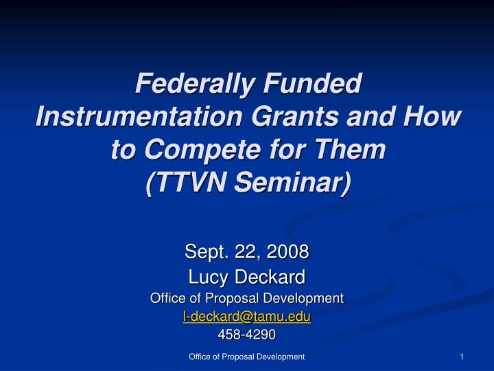 Federally funded instrumentation grants and how to compete for them ttvn seminar