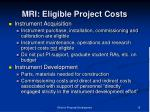 mri eligible project costs