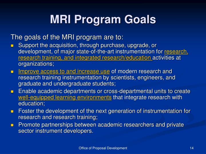 MRI Program Goals