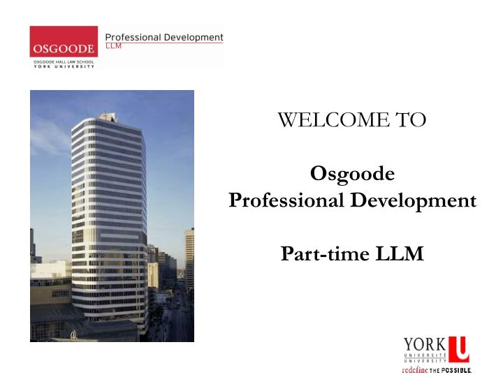 Welcome to osgoode professional development part time llm
