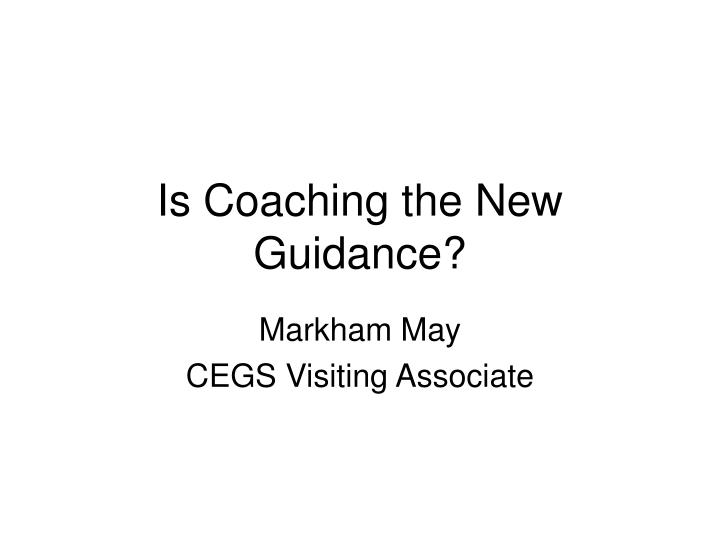 Is coaching the new guidance l.jpg
