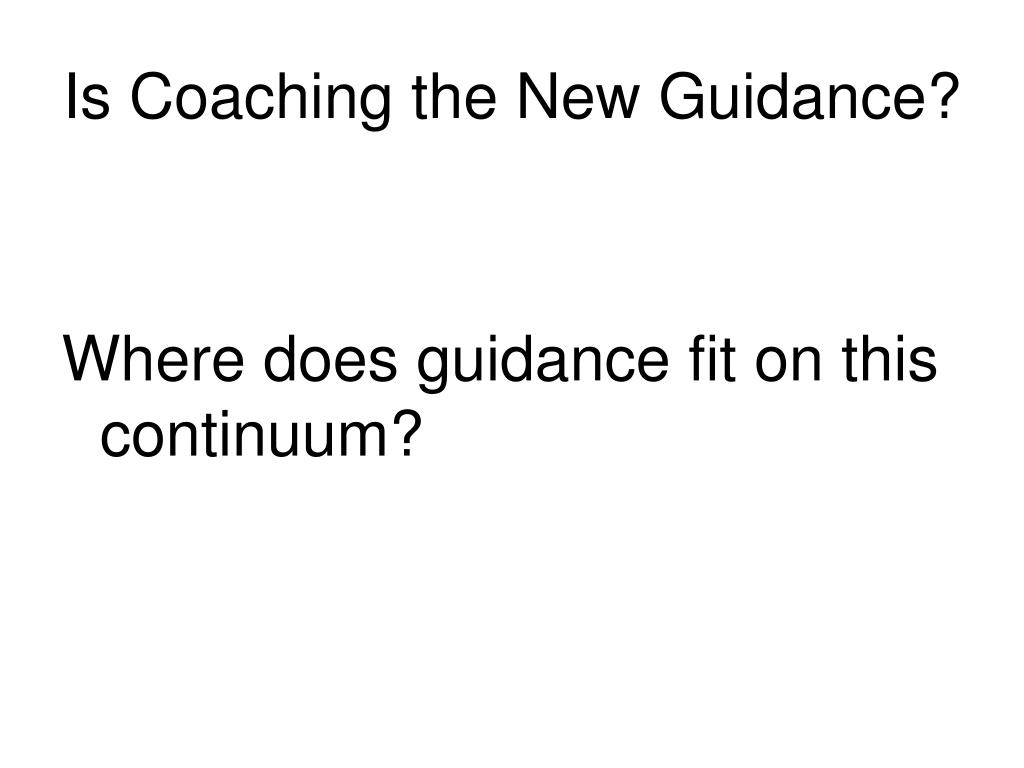 Is Coaching the New Guidance?