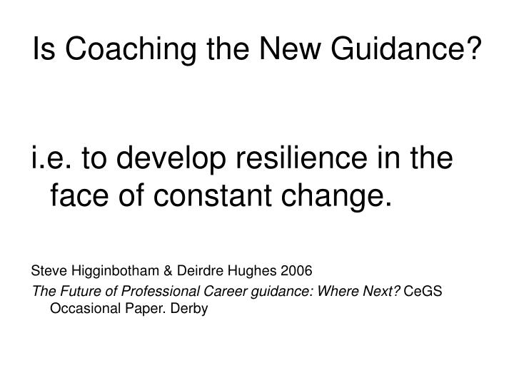 Is coaching the new guidance3 l.jpg