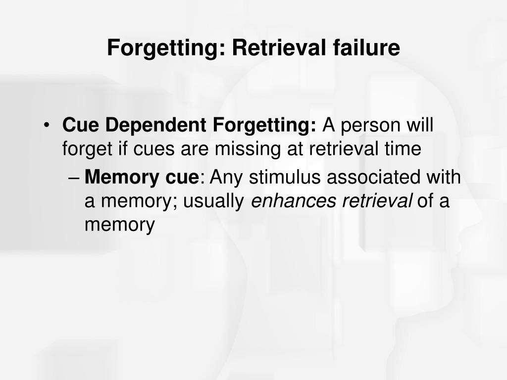 Forgetting: Retrieval failure