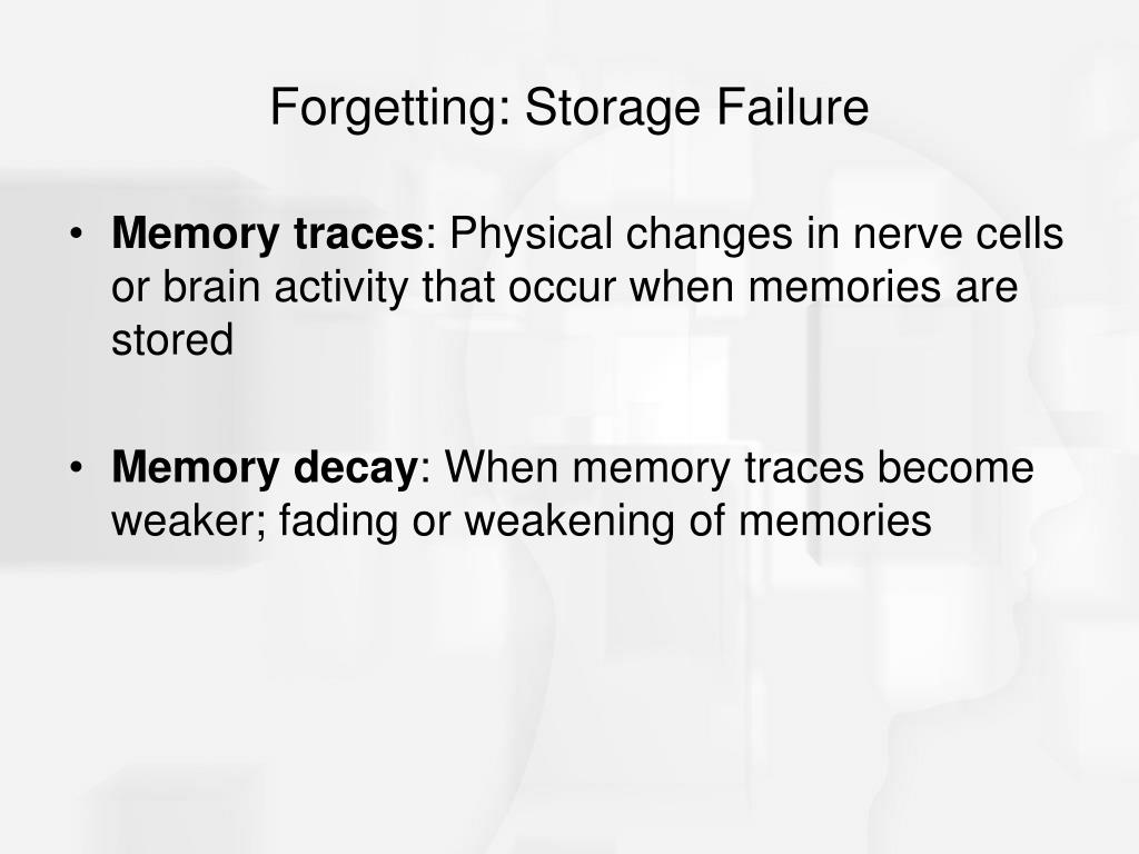 Forgetting: Storage Failure
