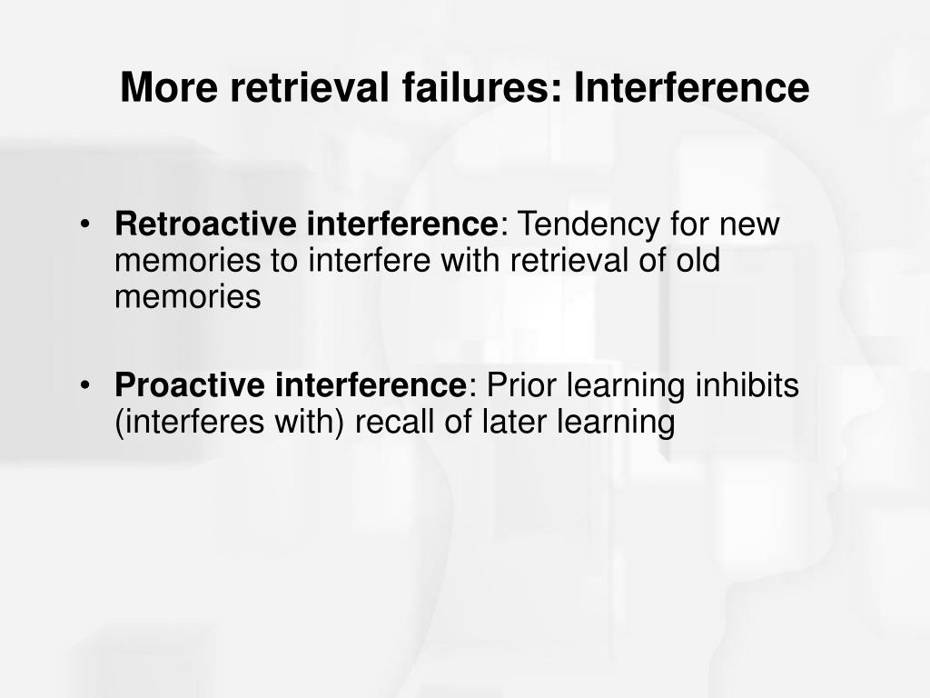 More retrieval failures: Interference