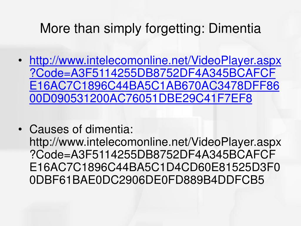 More than simply forgetting: Dimentia