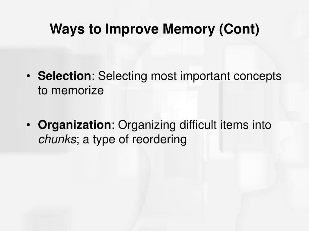 Ways to Improve Memory (Cont)