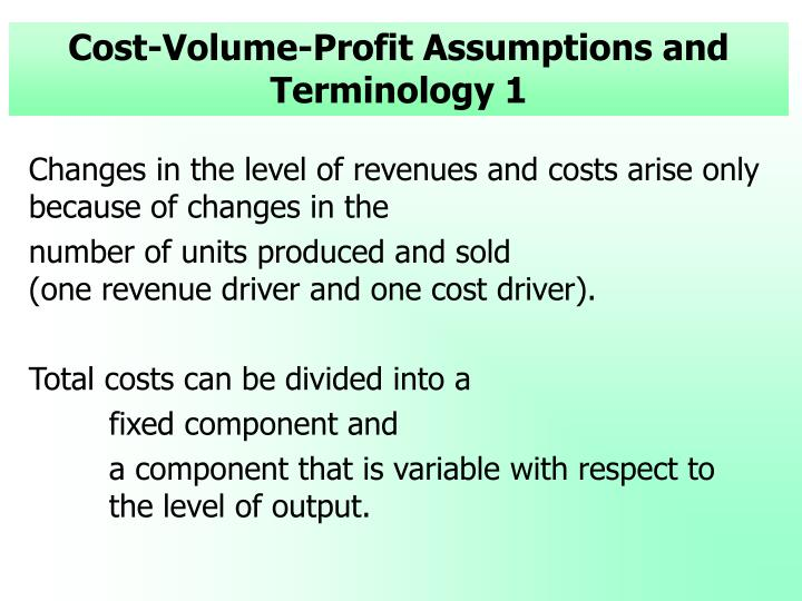 Cost volume profit assumptions and terminology 1