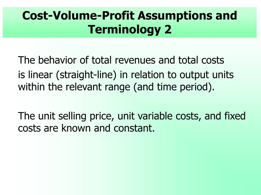 Cost-Volume-Profit Assumptions and Terminology 2