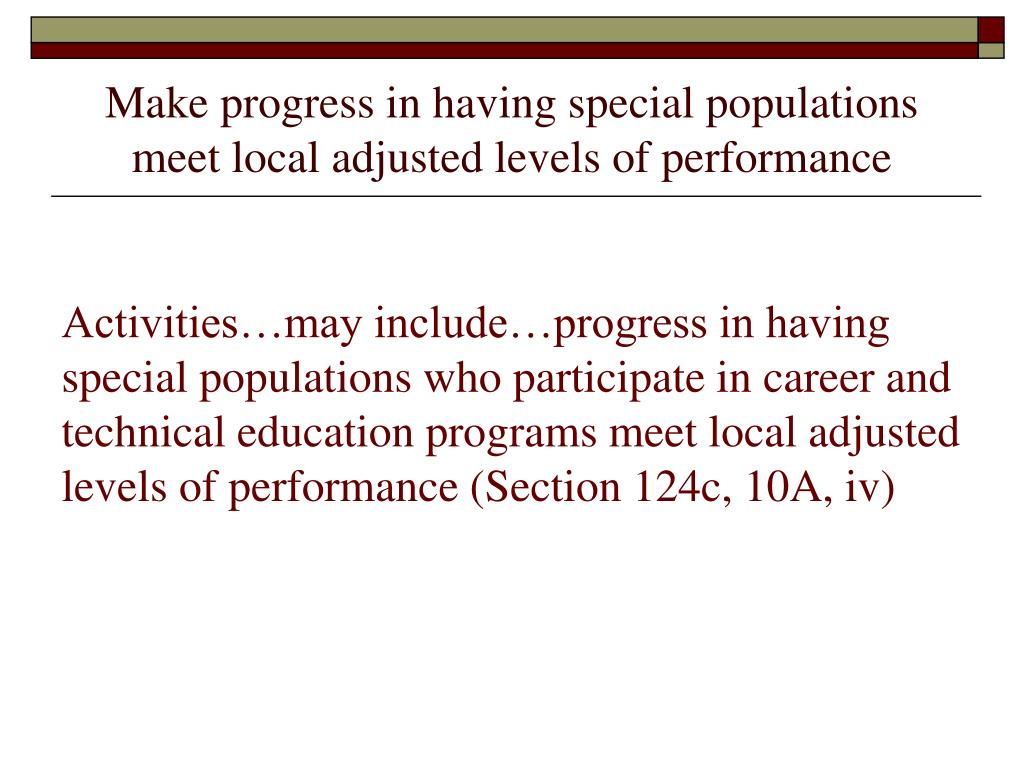 Make progress in having special populations meet local adjusted levels of performance