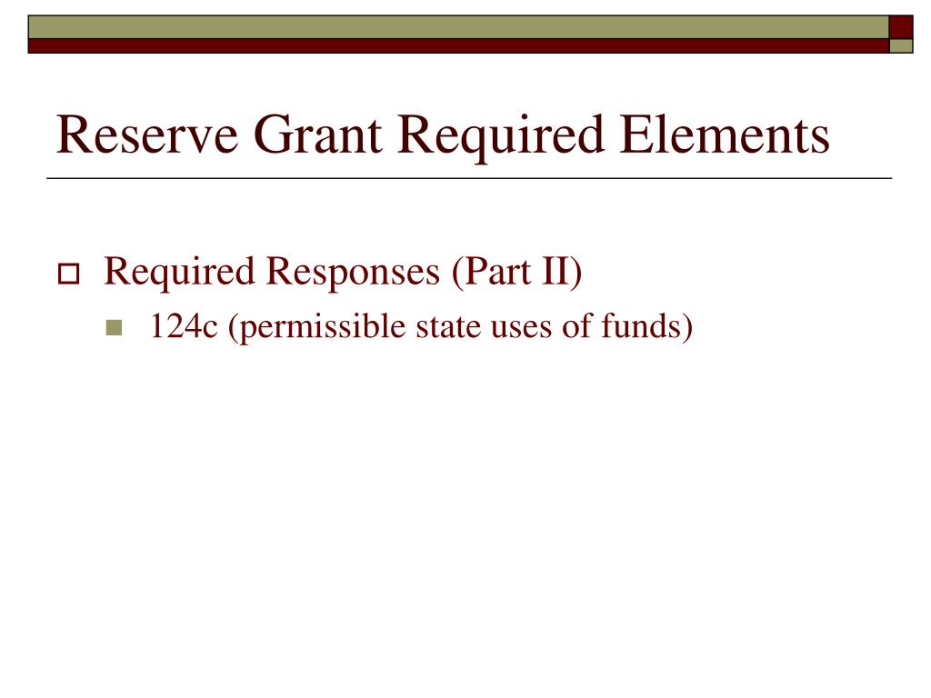 Reserve Grant Required Elements