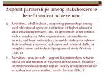 support partnerships among stakeholders to benefit student achievement