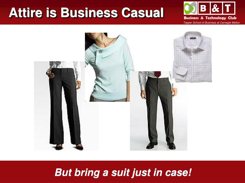Attire is Business Casual