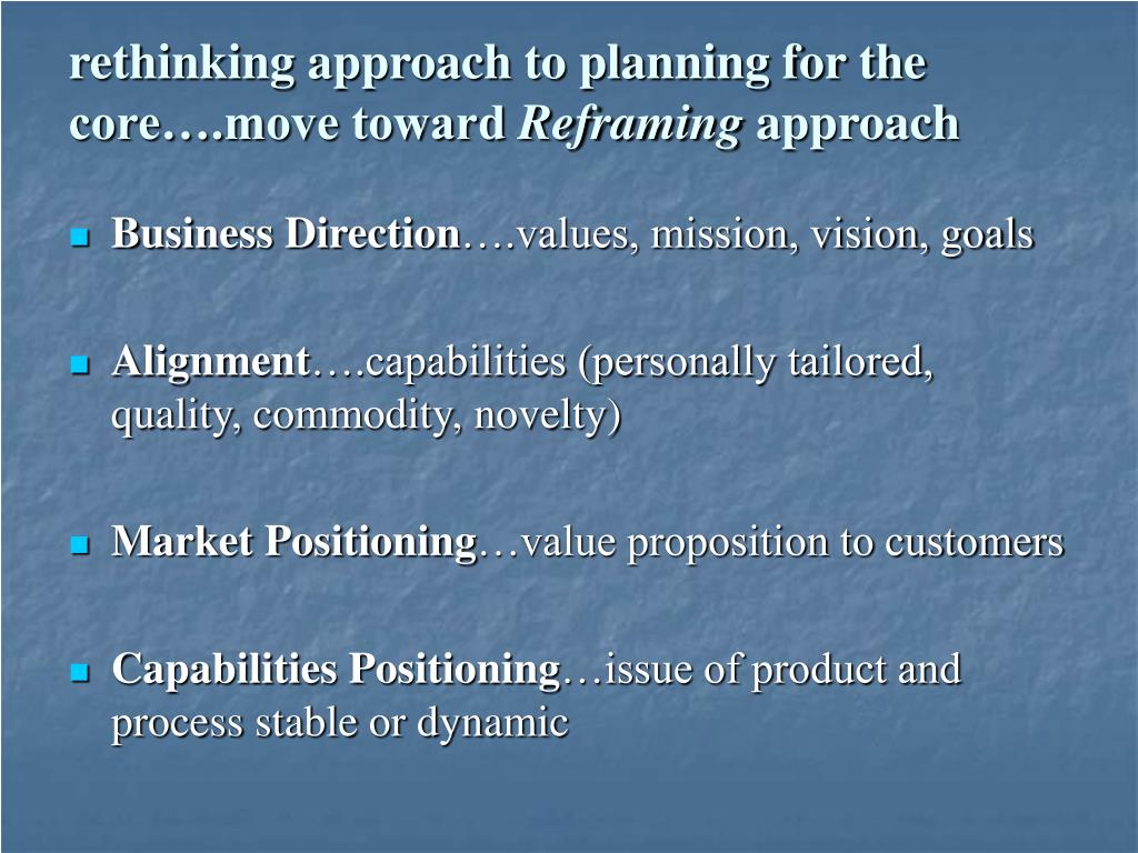 rethinking approach to planning for the core….move toward