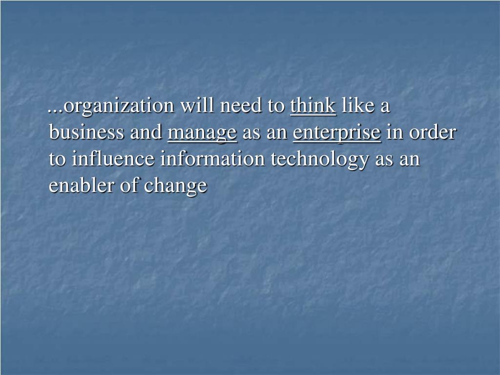 ...organization will need to