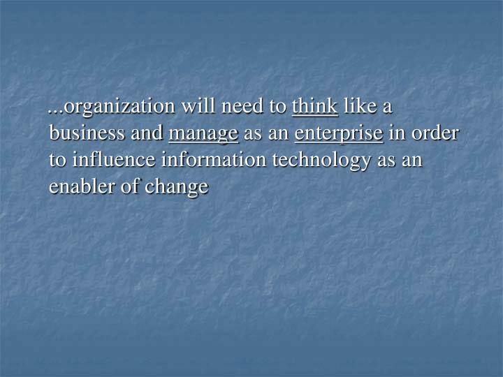 ...organization will need to
