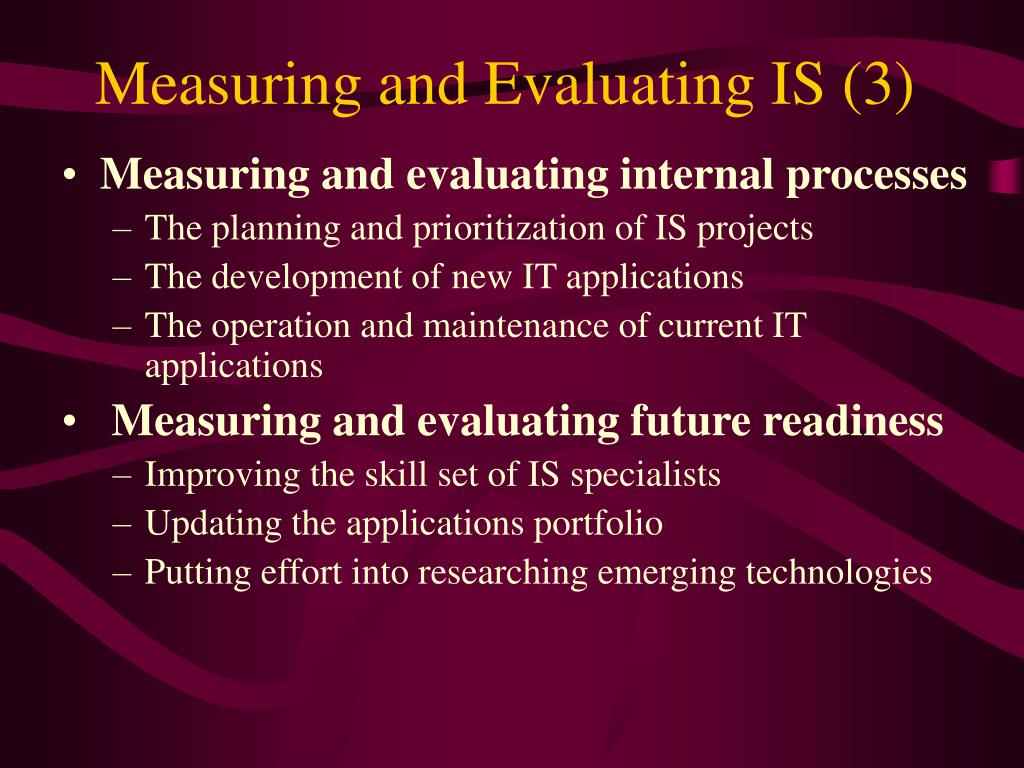 Measuring and Evaluating IS (3)