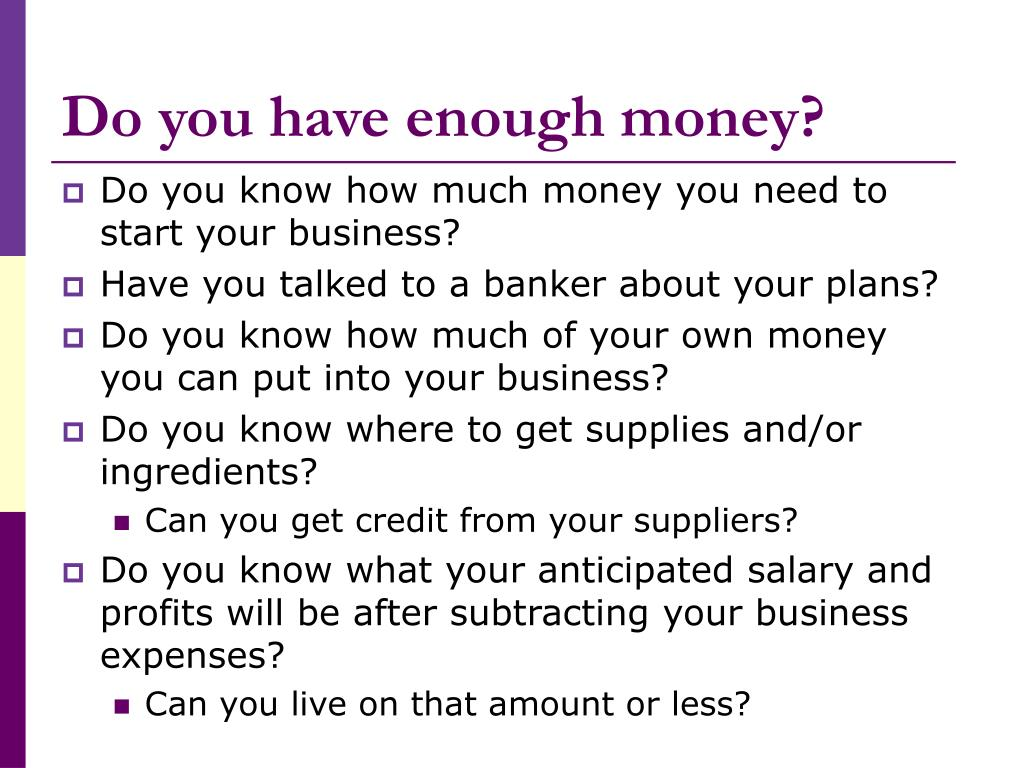 Do you have enough money?